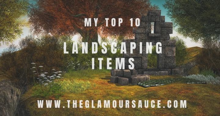 My Top 10 – Landscaping & GardenItems